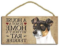 "Rat Terrier ""A house is not a home without a Rat Terrier"" -"