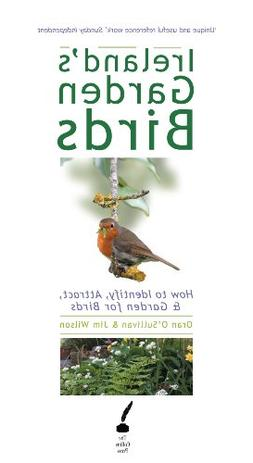 Ireland's Garden Birds – How to Attract, Identify and Gard